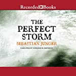 The Perfect Storm: A True Story of Men Against the Sea | Sebastian Junger