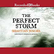 The Perfect Storm: A True Story of Men Against the Sea by Sebastian Junger and Richard Davidson (Narrator)