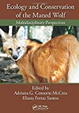 img - for Ecology and Conservation of the Maned Wolf: Multidisciplinary Perspectives book / textbook / text book