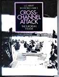 img - for Cross Channel Attack (U.S. Army in World War II, The European Theater) (U.S. Army in World War II, The European Theater) book / textbook / text book
