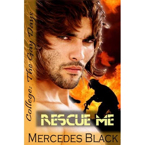 Rescue Me (College: The Gay Days) Mercedes Black