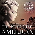 The Beautiful American | Jeanne Mackin