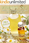 Essential Oils: A Beginners Guide For...