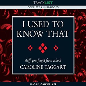 I Used to Know That: Stuff You Forgot from School | [Caroline Taggart]