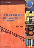 echange, troc Julien Fouin - La Chaux naturelle : Décorer, restaurer et construire