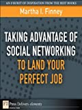 img - for Taking Advantage of Social Networking to Land Your Perfect Job (FT Press Delivers Elements) book / textbook / text book