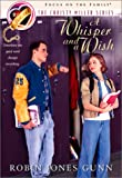 A Whisper and a Wish (The Christy Miller Series #2) (0613275497) by Robin Jones Gunn