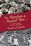 img - for The Migration of Musical Film: From Ethnic Margins to American Mainstream book / textbook / text book