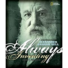 Always Inventing: A Photobiography of Alexander Graham Bell (Photobiographies) by Tom L. Matthews