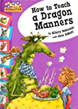 How to Teach a Dragon Manners (Hopscotch) (074965869X) by Abbott, Jane