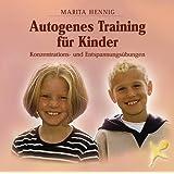 Autogenes Training Kinder: Konzentrationsschulung und Entspannung