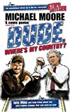 Dude, Where's My Country? Michael Moore