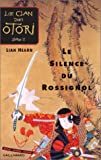 """Afficher """"Le Clan des Otori n° Livre I<br /> Le silence du rossignol"""""""