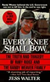 Image of Every Knee Shall Bow: The Truth and Tragedy of Ruby Ridge and the Randy Weaver Family