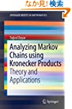 Analyzing Markov Chains using Kronecker Products: Theory and Applications (SpringerBriefs in Mathematics)