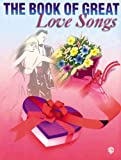 The Book of Great Love Songs: Piano/Vocal/Chords