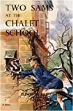 Two Sams at the Chalet School (1847450555) by Brent-Dyer, Elinor M.