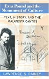 Ezra Pound and the Monument of Culture: Text, History, and the Malatesta Cantos (0226703169) by Rainey, Lawrence S.