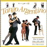 Tango Argentino: How to Tango: Steps,...