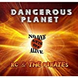 Dangerous Planet: No One Gets Off Alive