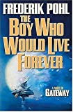 The Boy Who Would Live Forever: A Novel of Gateway
