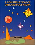 A Constellation of Origami Polyhedra (Dover Origami Papercraft) (0486439585) by John Montroll