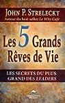 Les 5 Grands R�ves de Vie