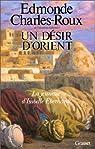 Un d�sir d'Orient : Jeunesse d'Isabelle Eberhardt par Charles-Roux
