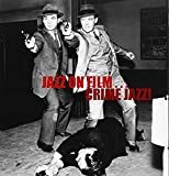 Jazz On Film...T.V CRIME JAZZ! feat,77 Sunset Strip, Hawaiian Eye, Checkmate, Shotgun Slade, The Naked City, Richard Diamond, Bourbon St Beat, M~Squad, The Untouchables, Peter Gunn, Mr Lucky, Staccato & Mike Hammer