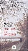 Les loups de Vo�vodine par Popovic