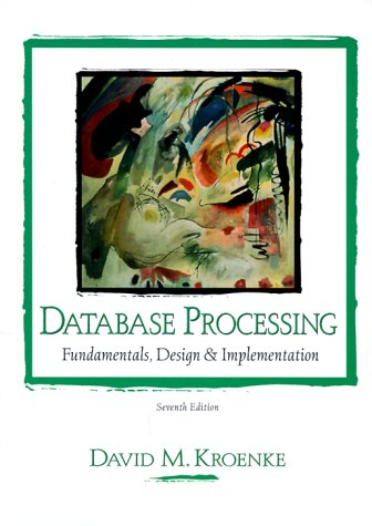 Database Processing: Fundamentals, Design and Implementation (7th Edition)