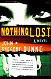 Nothing Lost (1400035015) by Dunne, John Gregory