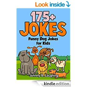 Funny Dog Jokes for Kids: 175+ Funny Dog Jokes, Comedy, and Humor (Funny and Hilarious Joke Books for Kids)