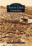 img - for Santa Cruz, California (Images of America) book / textbook / text book