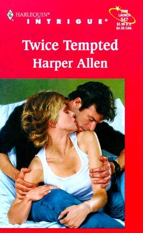 Twice Tempted (Harlequin Intrigue Series), Harper Allen