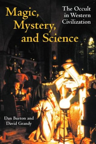 Magic, Mystery, and Science : The Occult in Western Civilization, DAN BURTON, DAVID GRANDY