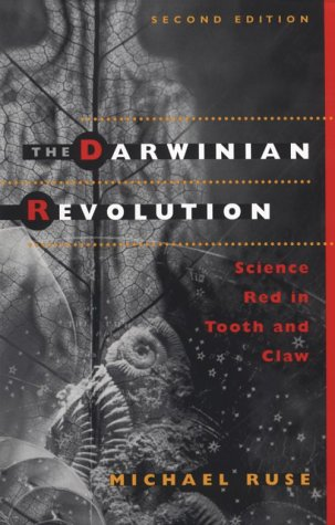 The Darwinian Revolution: Science Red in Tooth and Claw, MICHAEL RUSE