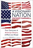 img - for A Visionary Nation: Four Centuries of American Dreams and What Lies Ahead book / textbook / text book