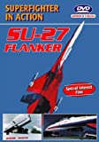 SU-27 Flanker - Superfighter in Action