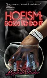 Hoeism: Born To Do It