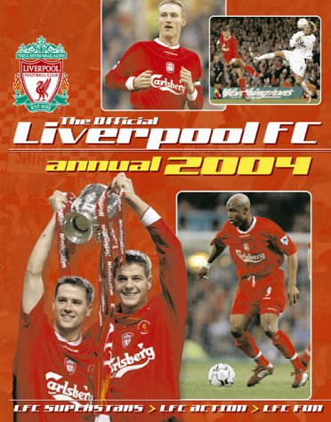 The Official Liverpool FC Annual 2004 (Annuals)