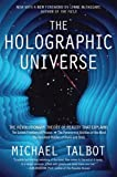 The Holographic Universe: The Revolutionary Theory of Reality by Michael Talbot