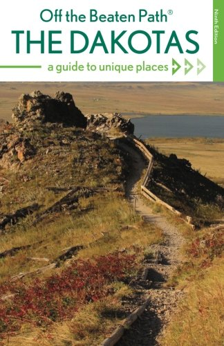 The Dakotas Off the Beaten Path®: A Guide to Unique Places (Off the Beaten Path Series)