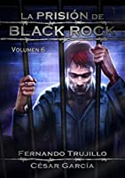 La prisi�n de Black Rock. Volumen 6 (Spanish Edition)