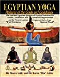 Egyptian Yoga: Postures of the Gods a...