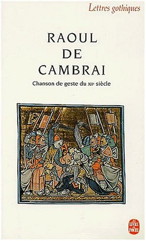 Raoul de Cambrai (Lettres Gothiques) (French Edition)