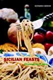 Sicilian Feasts: Expanded Edition