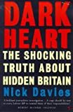 Dark Heart: The Shocking Truth About Hidden Britain