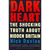Dark Heart: The Shocking Truth About Hidden Britainby Nick Davies