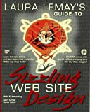 Laura Lemay's Guide to Sizzling Web Site Design (1575212218) by Holzschlag, Molly E.
